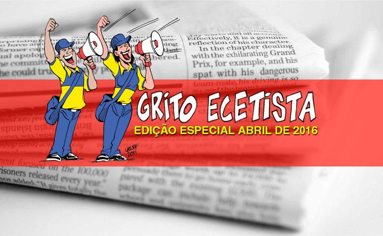 Informativo Grito Ecetista Edição Especial Abril 2016
