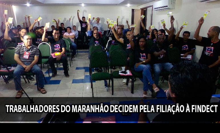 #SAIUNAMÍDIA – SINTECT-MA: Congresso de Trabalhadores aprova filiação à FINDECT – Resultado de Trabalho sério e competente