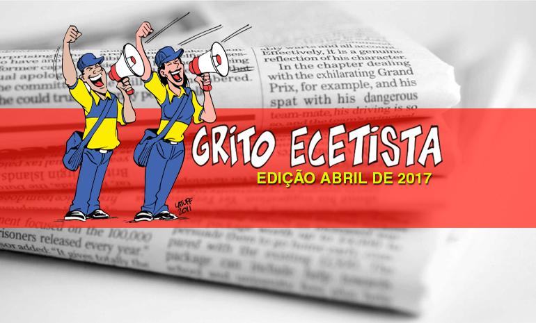 GRITO ECETISTA – BOLETIM INFORMATIVO – ABRILDE 2017