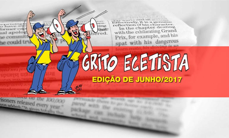 GRITO ECETISTA – BOLETIM INFORMATIVO – JUNHO DE 2017