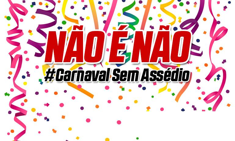 """CTB-RJ sai às ruas com a campanha """"Não É Não – Carnaval Sem Assédio"""""""