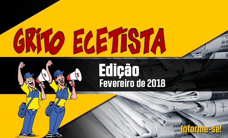 GRITO ECETISTA – BOLETIM INFORMATIVO – FEVEREIRO DE 2018