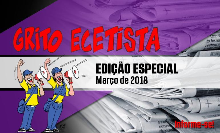 GRITO ECETISTA | BOLETIM ESPECIAL – MARÇO DE 2018