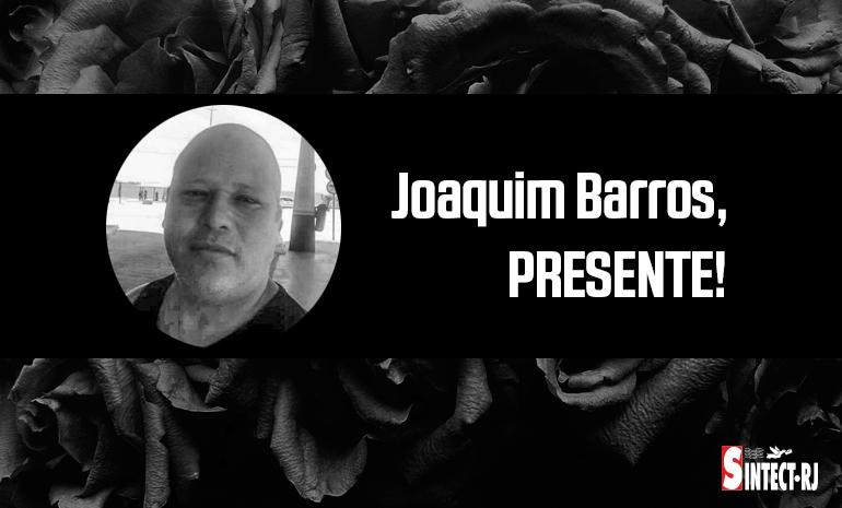 Companheiro Joaquim Barros, PRESENTE !
