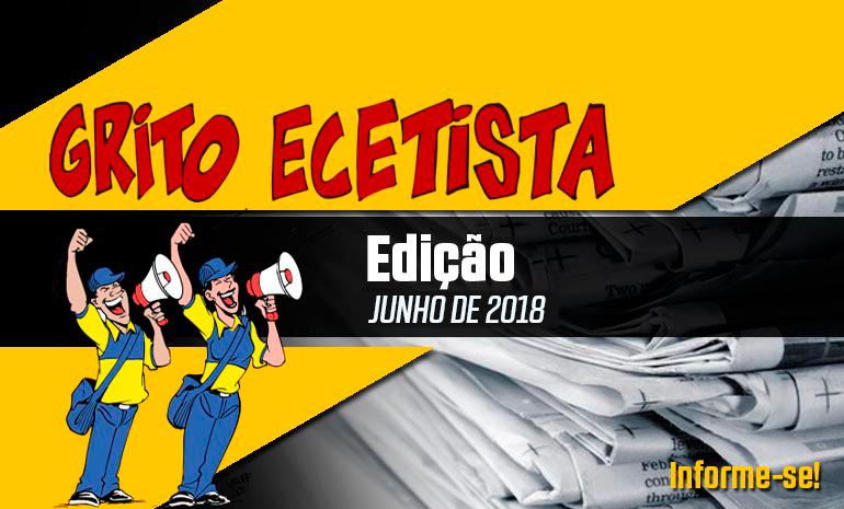 GRITO ECETISTA – BOLETIM INFORMATIVO – JUNHO DE 2018