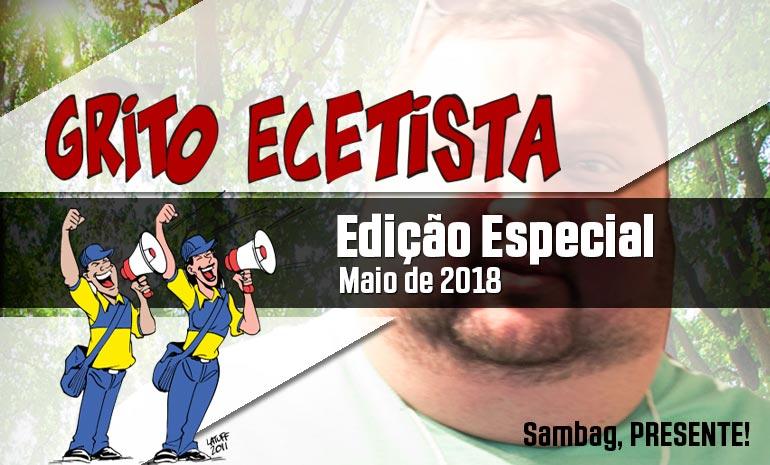 GRITO ECETISTA | BOLETIM ESPECIAL – MAIO DE 2018