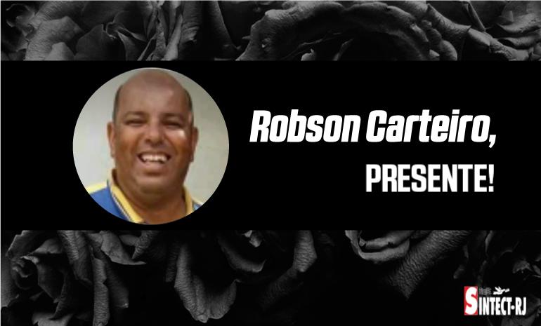 LUTO: NOTA DE FALECIMENTO DO COMPANHEIRO ROBSON CARTEIRO