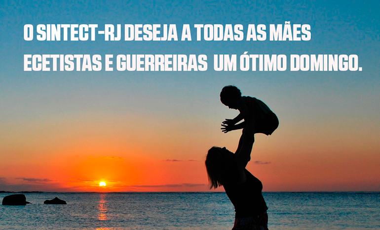 Mensagem do SINTECT-RJ para todas as Mães