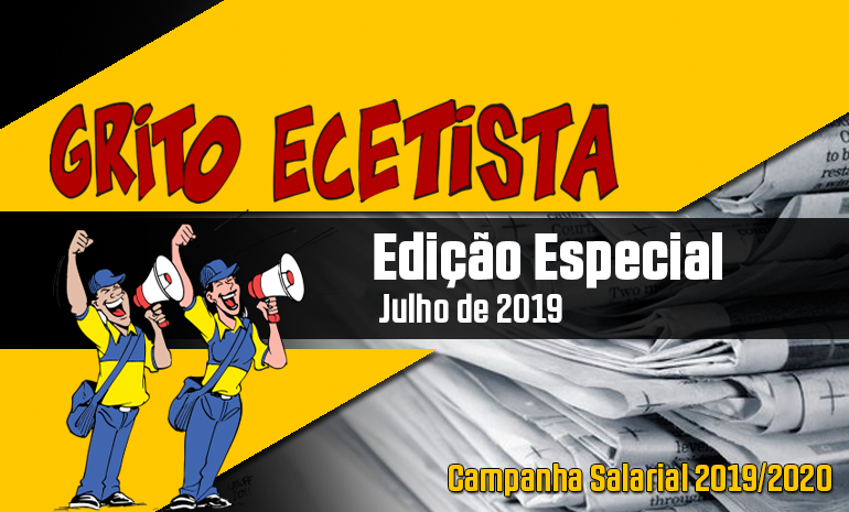 GRITO ECETISTA – JULHO DE 2019: CAMPANHA SALARIAL 2019/2020