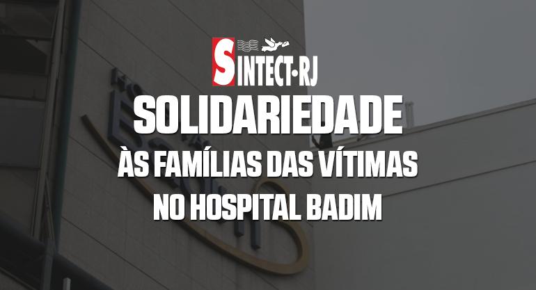 NOTA DO SINTECT-RJ EM APOIO E SOLIDARIEDADE ÀS FAMÍLIAS DAS VÍTIMAS NO HOSPITAL BADIM