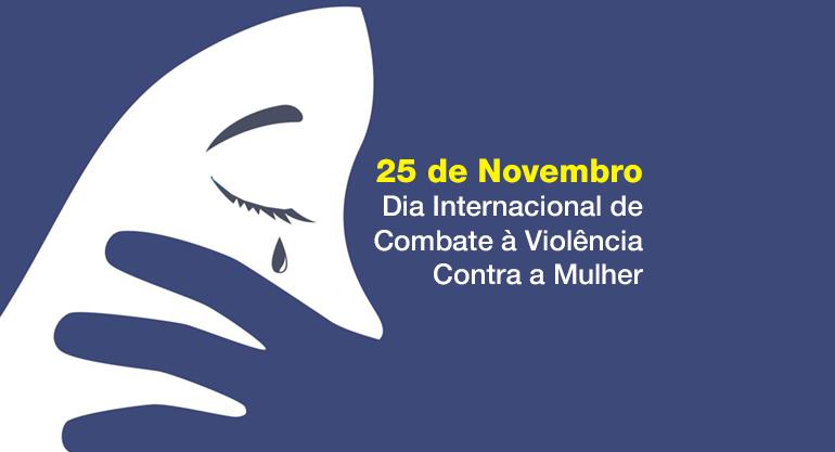 25 de novembro – Dia Internacional de Combate à violência contra a mulher