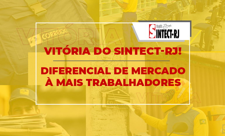 Vitória Expressiva do SINTECT-RJ garante pagamento do diferencial de mercado à mais trabalhadores