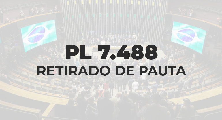 Requerimento de audiência pública é aprovado e PL 7.488 é retirado de pauta