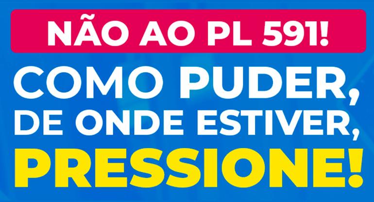 NÃO AO PL 591 | PRESSIONE OS PARLAMENTARES POR FACEBOOK, INSTAGRAM, TWITTER,…