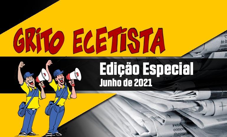 GRITO ECETISTA – EDIÇÃO ESPECIAL – JUNHO DE 2021