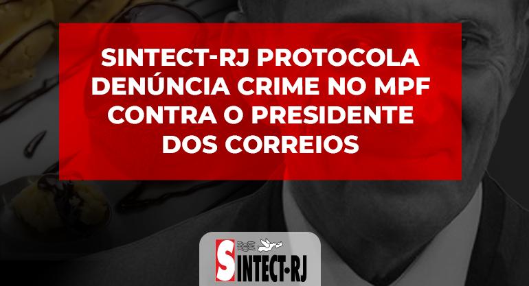 SINTECT-RJ protocola denúncia crime no MPF contra General Floriano por improbidade administrativa e gastos elevados