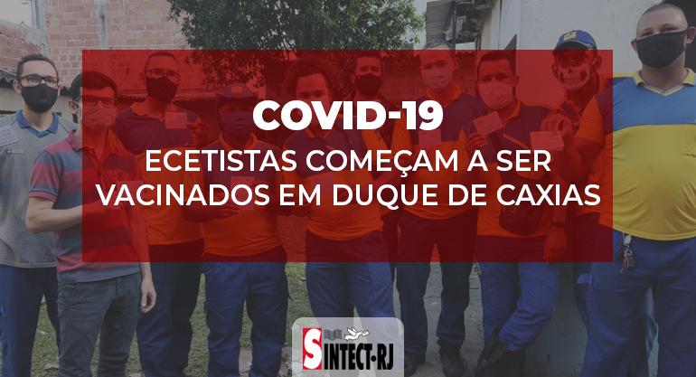 Após empenho do SINTECT-RJ, trabalhadores de Duque de Caxias começam a ser vacinados contra a Covid-19