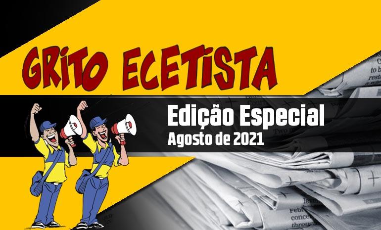 GRITO ECETISTA – EDIÇÃO ESPECIAL – AGOSTO DE 2021